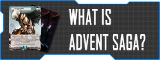 What Is Advent Saga